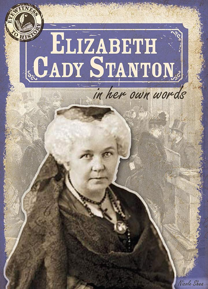 Elizabeth Cady Stanton in Her Own Words