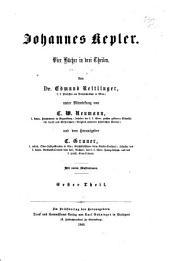 Johannes Kepler: vier Bücher in drei Theilen, Band 1