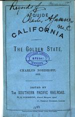 A guide to California, the Golden state. [Followed by] Description of California, its climate, soil, productions and industries, extr. from the annual report of U.S. surveyor-general Wagner to the commissioner-general of the National land office. (Southern Pacific railroad).
