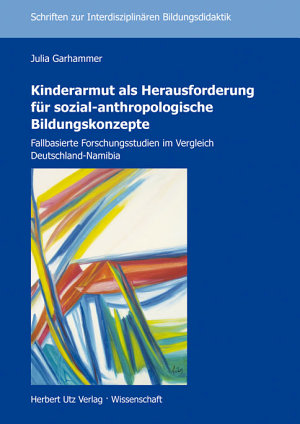Kinderarmut als Herausforderung f  r sozial anthropologische Bildungskonzepte PDF