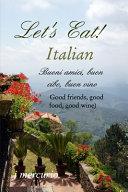 Let's Eat! ITALIAN