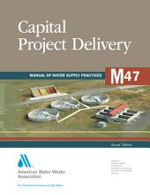 Capital Project Delivery, 2nd Ed. (M47)
