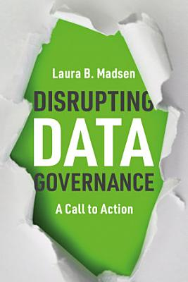 Disrupting Data Governance
