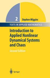 Introduction to Applied Nonlinear Dynamical Systems and Chaos: Edition 2