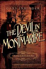The Devil in Montmartre: A Mystery in Fin de Siècle Paris