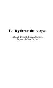 LES RYTHMES DU CORPS: Céline, Fitzgerald, Borges, Calvino, Gyotat, Sollers, Pleynet