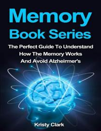 Memory Book Series   The Perfect Guide To Understand How The Memory Works And Avoid Alzheimer S