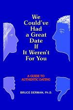 We Could've Had a Great Date If It Weren't for You