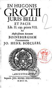 In Hugonis Grotii jus belli et pacis, ad illustrissimum baronem Boineburgium commentatio Jo. Henrici Boecleri. Cum praefatione Jo. Schilteri