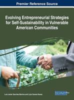 Evolving Entrepreneurial Strategies for Self Sustainability in Vulnerable American Communities PDF