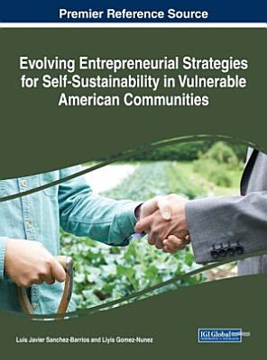 Evolving Entrepreneurial Strategies for Self Sustainability in Vulnerable American Communities