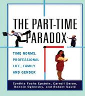 The Part-time Paradox: Time Norms, Professional Life, Family and Gender