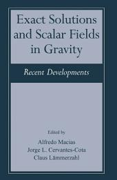 Exact Solutions and Scalar Fields in Gravity: Recent Developments