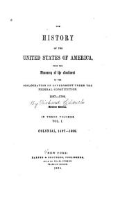 The History of the United States of America: From the discovery of the continent to the organization of government under the federal Constitution, 1497-1789