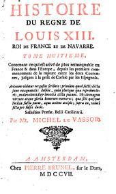 Histoire du règne de Louis XIII, roi de France et de Navarre: Volume8