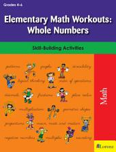Elementary Math Workouts: Whole Numbers: Skill-Building Activities