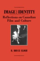 Image and Identity: Reflections on Canadian Film and Culture