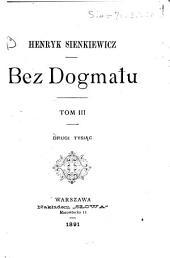 Bez dogmatu: powieść w trzech tomach, Tom 3