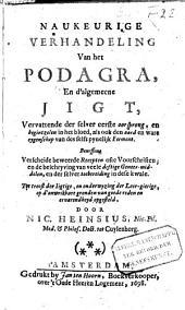 Naukeurige verhandeling van het podagra, en d'algemeene jigt,: ... Beneffens verscheide beweerde recepten ...