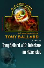 Tony Ballard #19: Totentanz im Hexenclub: Horror-Roman