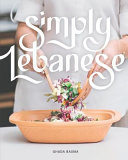 Simply Lebanese  30 Recipes from the Heart of Lebanon PDF