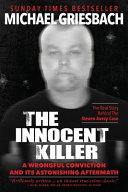 Download The Innocent Killer  A Wrongful Conviction and Its Astonishing Aftermath Book