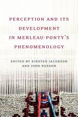 Perception and its Development in Merleau Ponty s  Phemenology  PDF