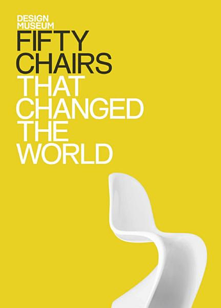 Download Fifty Chairs that Changed the World Book
