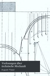 Vorlesungen über technische Mechanik: Bd. Graphische Statik. 1900. x, 452 p. 166 diagr