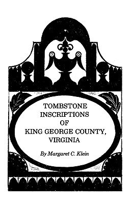 Tombstone Inscriptions of King George County  Virginia