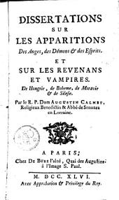Dissertation sur les apparitions des anges, des démons et des esprits. Et sur les revenans et vampires de Hongrie, de Bohême, de Modavie et de Silésie