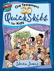 30 Old Testament Quickskits for Kids Book