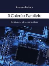 Il Calcolo Parallelo: Introduzione alle tecniche di base