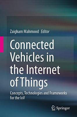 Connected Vehicles in the Internet of Things
