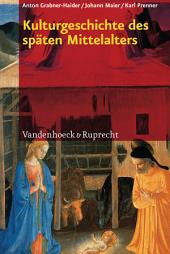 Kulturgeschichte des späten Mittelalters: Von 1200 bis 1500 n.Chr.. EBook