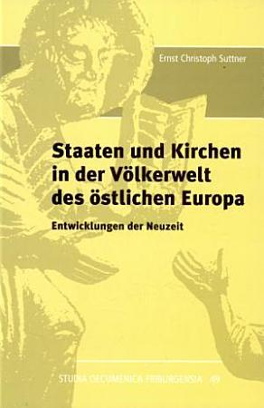 Staaten und Kirchen in der V  lkerwelt des   stlichen Europa PDF