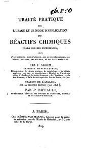 Traité pratique sur l'usage et le mode d'application des réactifs chimiques