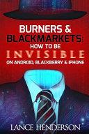 Burners   Black Markets