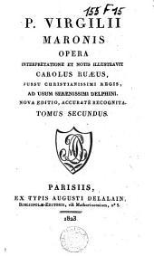 P. Virgilii Maronis Opera: Volume 2