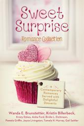 Sweet Surprise Romance Collection: 9 Contemporary Romances Served with Delightful Desserts