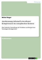Anerkennung informell erworbener Kompetenzen im europäischen Kontext: Eine kritische Darstellung der Verfahren am Beispiel des Vereinigten Königreiches
