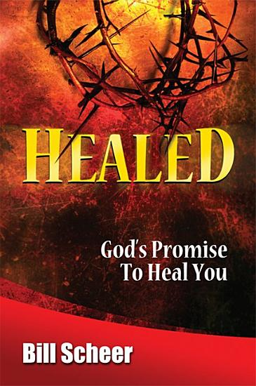 Healed  God s Promise to Heal PDF