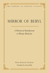 The Mirror of Beryl: A Historical Introduction to Tibetan Medicine