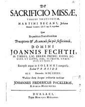De sacrificio missae theses theologicae Martini Becani, Jesuitae Manual. Controv. Lib. I. cap. X. oppositae
