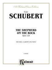 The Shepherd on the Rock (Der Hirt auf dem Felsen), Opus 129: For Voice, Clarinet and Piano