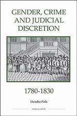 Gender, Crime and Judicial Discretion 1780-1830