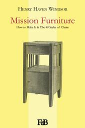 Mission Furniture: How to Make It & The 40 Styles of Chairs