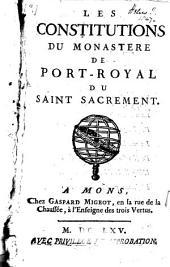 Les Constitutions du Monastère de Port-Royal du Saint Sacrément