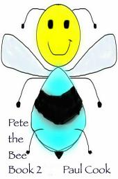 Pete the Bee: Book 2