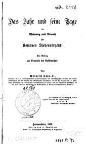 Das Jahr und seine Tage in Meinung und Brauch der Romänen Siebenbürgens: ein Beitrag zur Kenntniss des Volksmythus